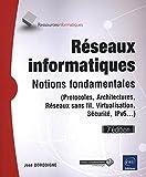 Réseaux informatiques - Notions fondamentales (7e édition) - (Protocoles, Architectures, Réseaux sans fil, Virtualisation, Sécurité, IPv6.)