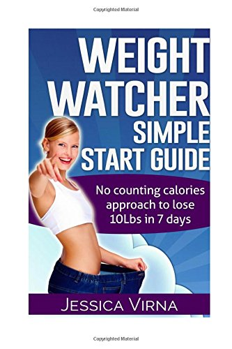 weight-watcher-easy-start-guide-and-cookbook-no-counting-calories-approach-to-lose-10lbs-in-7-days