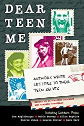 Dear Teen Me: Authors Write Letters to Their Teen Selves (True Stories (Zest Books))