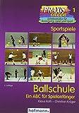 Ballschule: Ein ABC für Spielanfänger (Praxisideen - Schriftenreihe für Bewegung, Spiel und Sport)