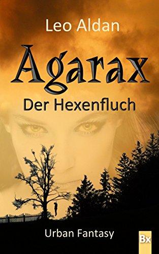Agarax - Der Hexenfluch: Urban Fantasy Mystery von [Aldan, Leo]