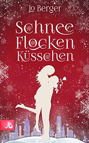 Schneeflockenküsschen: Liebesroman von [Berger, Jo]