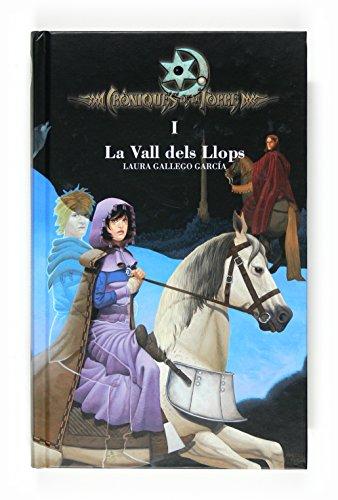 Cròniques de la Torre I. La Vall dels Llops (Crónicas de la Torre) por Laura Gallego García