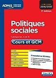 Politiques sociales - Cours et QCM - L'essentiel en 38 fiches - Catégories A et B - Concours 2016-2017