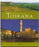 Faszinierende TOSKANA - Ein Bildband mit über 110 Bildern - FLECHSIG Verlag (Faszination) - Ulrike Ratay (Autorin), Max Galli (Fotograf)