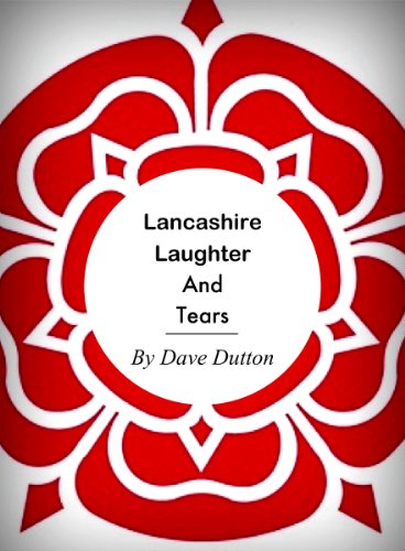 Lancashire Laughter and Tears