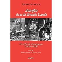 Autrefois Dans la Grande Lande (1830-1929)