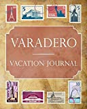 Varadero Vacation Journal: Blank Lined Varadero Travel Journal/Notebook/Diary Gift Idea for People Who Love to Travel