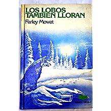 Los Lobos Tambien Lloran/Never Cry Wolf