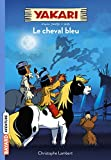 Yakari, Tome 04: Le cheval bleu
