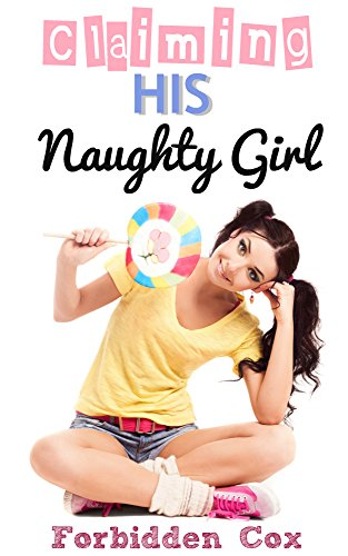 Claiming His Naughty Girl - ABDL Age Play Romance (His Naughty Little Girl Book 2) (English Edition)