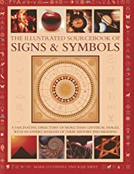 The Illustrated Sourcebook of Signs & Symbols: A Fascinating Directory of More Than 1200 Visual Images, with an Expert Analysis of Their History and Meaning
