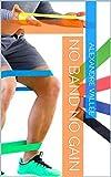 No band no gain (livre de musculation avec élastiques): Petit guide