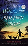 Where the Red Fern Grows: The Story of Two Dogs and a Boy (A Bantam starfire book)