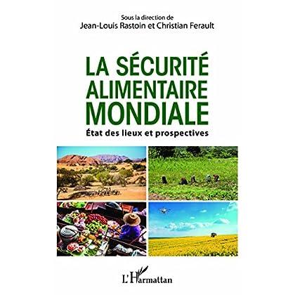 La sécurité alimentaire mondiale: Etats des lieux et prospectives