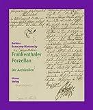 Frankenthaler Porzellan. Archivalien