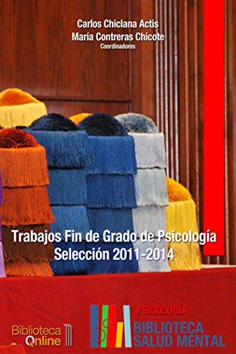 Trabajos Fin de Grado Psicología. Selección 2011-2014 por Carlos Chiclana Actis