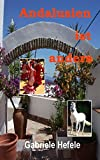 Andalusien ist anders - Gabriele Hefele