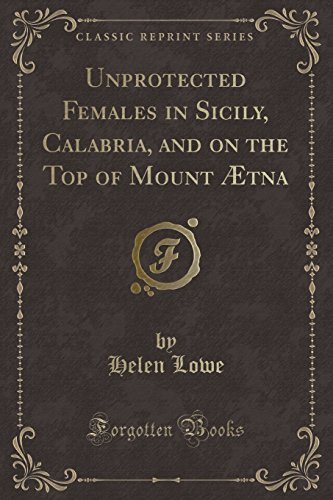 unprotected-females-in-sicily-calabria-and-on-the-top-of-mount-tna-classic-reprint