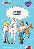 Bibi & Tina Mikosch haut ab!: Erstleser 2. Klasse (Lesen lernen mit Bibi und Tina)