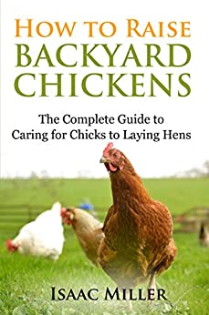 how to raise backyard chickens the complete guide to