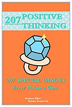 Positive Thinking: 207 Special Images: Every Phrase a Gem! (English Edition) von [Elliot, Janet]