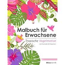 Malbuch für Erwachsene: Tropische Vogelmotive (Kleestern®, A4 Format, 40+ Motive) (A4 Malbuch für Erwachsene)