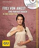 Frei von Angst und Panikattacken in zwei Schritten (mit CD) (GU Multimedia Körper, Geist & Seele) - Christian Haimerl
