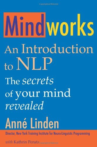 Mindworks: An Introduction to Nlp: the Secrets of Your Mind Revealed by Anne Linden (2008-04-30)