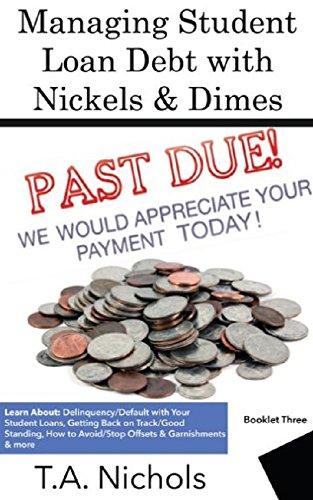Managing Student Loan Debt With Nickels & Dimes (eBook- 3): Former U.S. Department of Education (