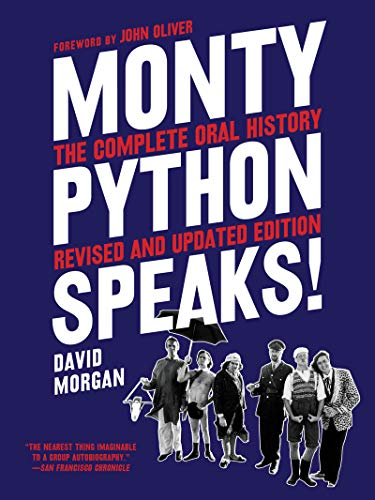 Monty Python Speaks, Revised and Updated Edition: The Complete Oral History (English Edition)