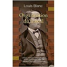 Organisation du travail: revue, corrigée et augmentée d'une polémique entre M. Michel Chevalier et l'auteur (French Edition)