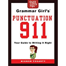 Grammar Girl's Punctuation 911: Your Guide to Writing it Right (Quick & Dirty Tips)