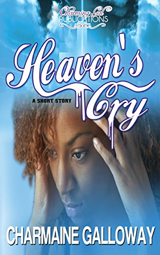 Heaven's Cry: A Short Story