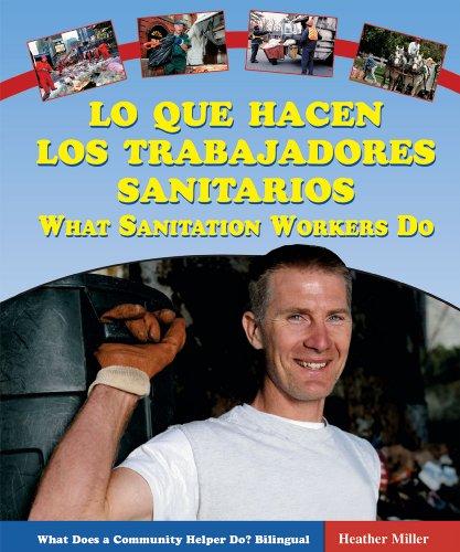 Lo Que Hacen Los Trabajadores Sanitarios/what Sanitation Workers Do (What Does a Community Helper Do? Bilingual) por Heather Miller