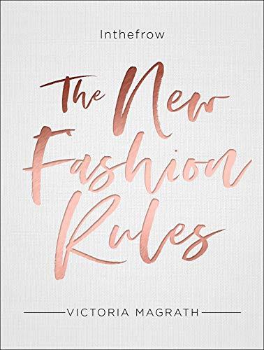 The New Fashion Rules: Inthefrow par Victoria Magrath