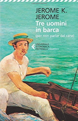 Tre uomini in barca (per non parlare del cane) di Jerome K. Jerome