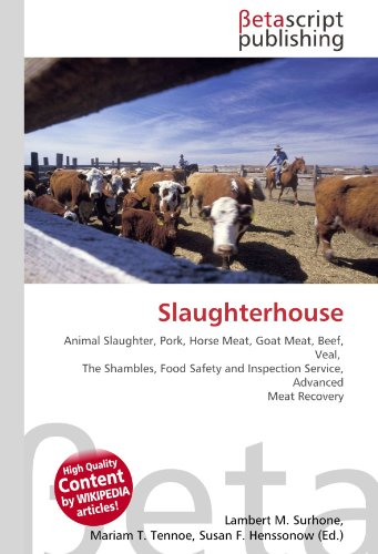 Slaughterhouse: Animal Slaughter, Pork, Horse Meat, Goat Meat, Beef, Veal, The Shambles, Food Safety and Inspection Service, Advanced Meat Recovery