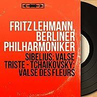 Sibelius: Valse triste - Tchaikovsky: Valse des fleurs (Mono Version)