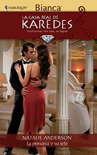 La princesa y su jefe: La casa real de Karedes (7) (Harlequin Sagas) por NATALIE ANDERSON