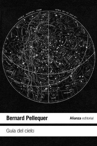 Guía del cielo (El Libro De Bolsillo - Ciencias) por Bernard Pellequer