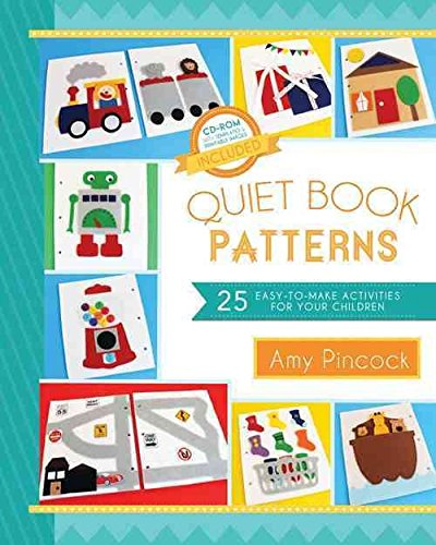 [(Quiet Book Patterns : 25 Easy-To-Make Activities for Your Children (CD Included))] [By (author) Amy Pincock] published on (October, 2013)