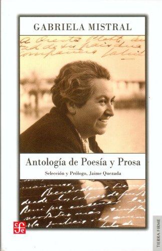 Antologia de poesia y prosa de Gabriela Mistral/ Poetry Anthology and Prose of Gabriela Mistral