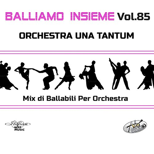 Balliamo insieme, Vol. 85 (Mix di ballabili per orchestre)