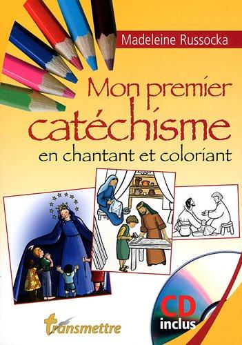 Mon premier catéchisme - en chantant et coloriant par Madeleine Russocka
