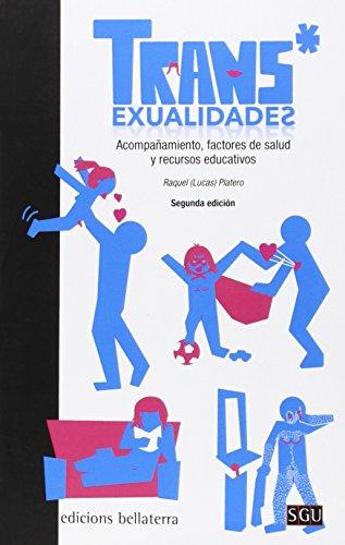 Transexualidades: Acompañamiento, factores de salud y recursos educativos por Raquel Lucas PLATERO MÉNDEZ