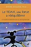 Le TDAH, une force à rééquilibre...