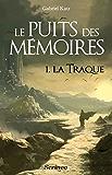Le Puits des mémoires: Tome 1- La Traque