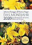 Das Mondjahr 2020: Garten-Spiralkalender - Der Mondkalender für Garten, Balkon und Terrasse - Das Original - Johanna Paungger, Thomas Poppe