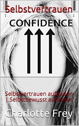 Selbstvertrauen: Selbstvertrauen aufbauen | Selbstbewusst auftreten